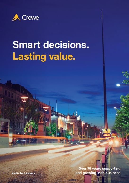 Smart decisions. Lasting value. Crowe Ireland firm brochure