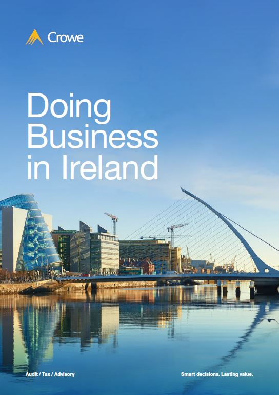 Doing Business in Ireland 2018 - Crowe Ireland