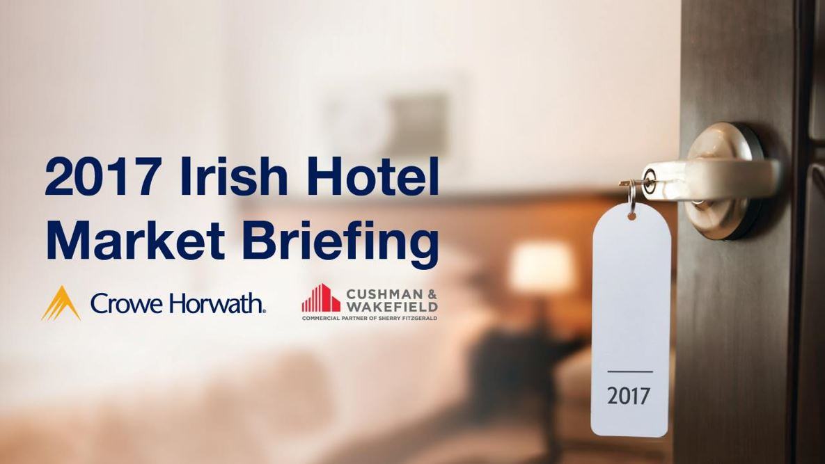 Irish Hotel Sector Briefing 2017 - Crowe Horwath Ireland