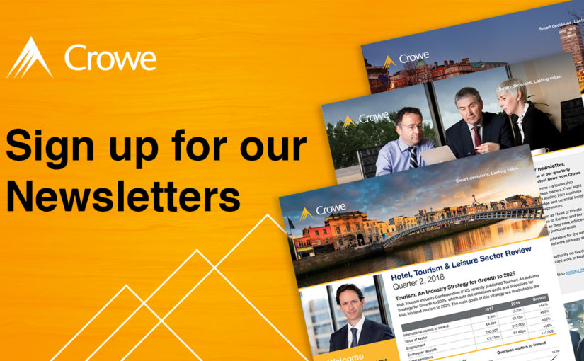 Sign up to receive Crowe Ireland newsletters.