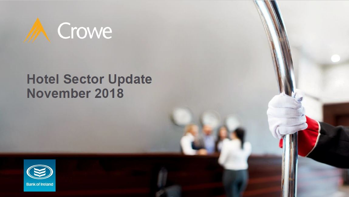 Irish Hotel Sector Briefing Nov 2018 - Crowe Ireland