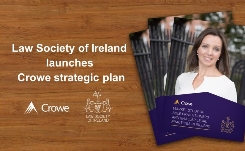Law Society of Ireland launches Crowe strategic plan